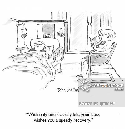 'With only one sick day left, your boss wishes you a speedy recovery.'