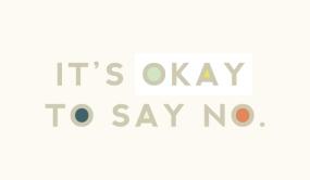 its_okay_to_say_no